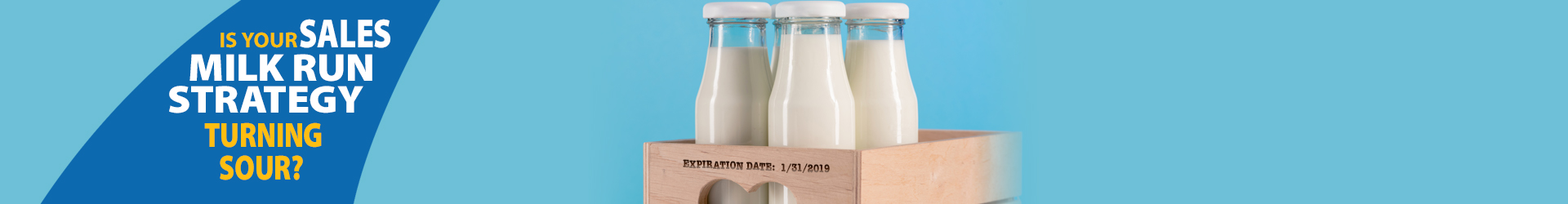 Is your sales milk run strategy turning sour?