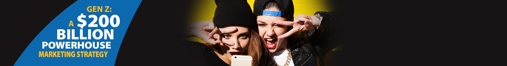 Marketing Strategy for Gen Z. A $200 Billion Powerhouse