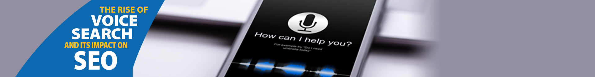 The Rise of Voice Search and its Impact on SEO